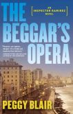 Book Cover Image. Title: The Beggar's Opera (Inspector Ramirez Series #1), Author: Peggy Blair