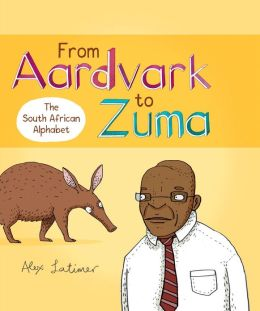 From Aardvark to Zuma: The South African Alphabet