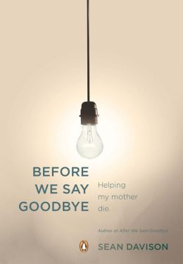 Before We Say Goodbye: Helping My Mother Die