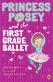 Book Cover Image. Title: Princess Posey and the First Grade Ballet, Author: Stephanie Greene