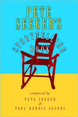 Pete Seeger's Storytelling Book
