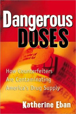 Dangerous Doses: How Counterfeiters Are Contaminating America's Drug Supply