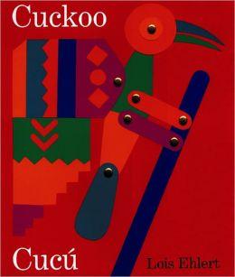 Cuckoo/Cucu: A Mexican Folktale/Un cuento folklorico mexicano