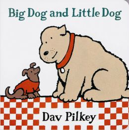 Big Dog and Little Dog (Big Dog and Little Dog Series)