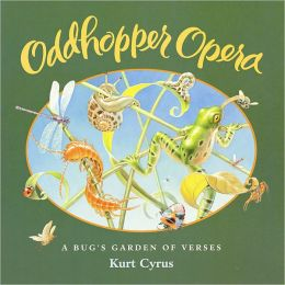 Oddhopper Opera: A Bug's Garden of Verses
