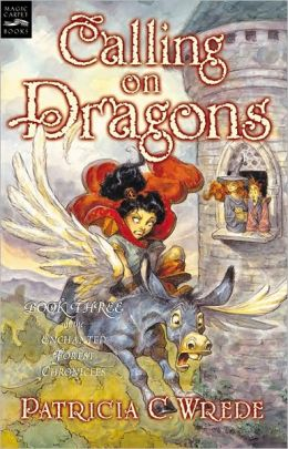 Calling on Dragons (Enchanted Forest Chronicles Series #3)