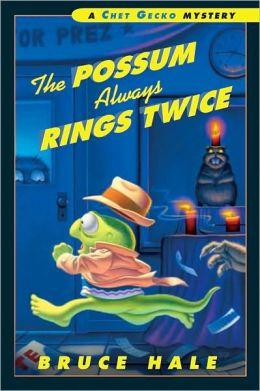 The Possum Always Rings Twice (Chet Gecko Series)