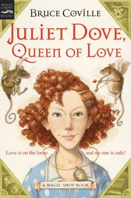 Juliet Dove, Queen of Love (Magic Shop Series)