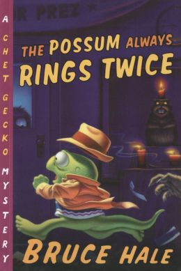 The Possum Always Rings Twice (Chet Gecko Series)