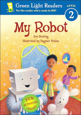 My Robot (Green Light Readers Level 2 Series)