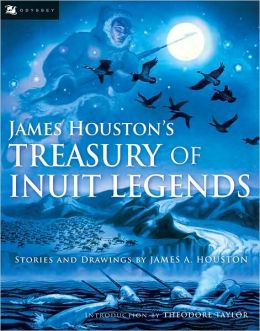 James Houston's Treasury of Inuit Legends