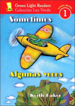 Sometimes/Algunas veces (Green Light Readers Level 1 Series)