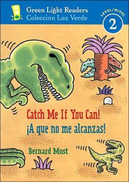 Catch Me If You Can!/A que no me alcanzas!