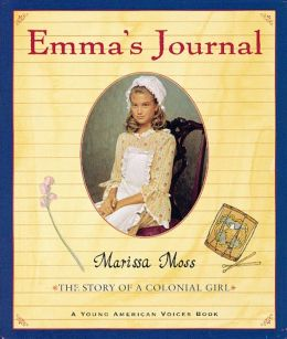 Emma's Journal: The Story of a Colonial Girl (Young American Voices Series)