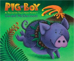 Pig-Boy: A Trickster Tale from Hawai'i