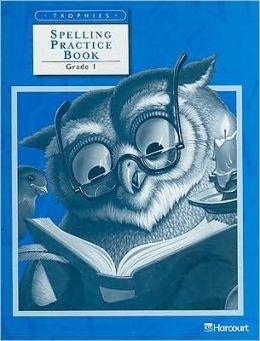 Spelling Practice Book, Grade 1 (Trophies) HARCOURT SCHOOL PUBLISHERS