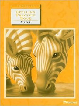 Harcourt School Publishers Trophies: Student Edition Spelling Practice Book Grade 3