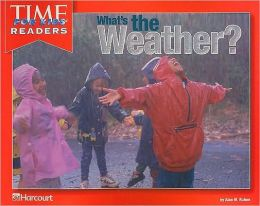 Harcourt School Publishers Horizons: Time For Kids Reader Grade K What'S The Weather