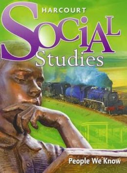 Harcourt Social Studies: Student Edition Grade 2 People We Know 2007