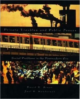 Private Troubles and Public Issues: Social Problems in the Postmodern Era