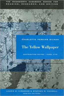 The Wadsworth Casebook Series for Reading, Research and Writing: The Yellow Wallpaper