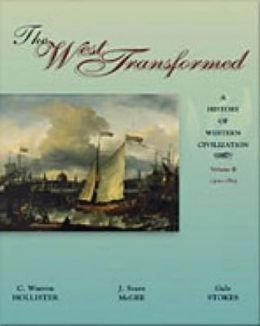The West Transformed: A History of Western Civilization, Volume B, 1300-1815
