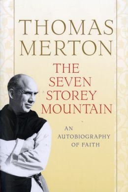 The Seven Storey Mountain: An Autobiography of Faith