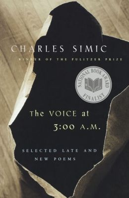 The Voice at 3 A.M.: Selected Late and New Poems