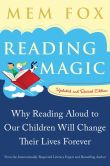 Book Cover Image. Title: Reading Magic:  Why Reading Aloud to Our Children Will Change Their Lives Forever, Author: Mem Fox
