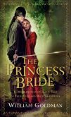 Book Cover Image. Title: The Princess Bride:  S. Morgenstern's Classic Tale of True Love and High Adventure, Author: William Goldman
