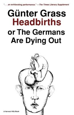 Headbirths, or The Germans Are Dying Out