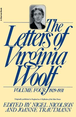 The Letters of Virginia Woolf, Volume Four: 1929-1931