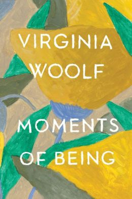 Moments of Being: A Collection of Autobiographical Writing