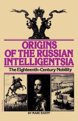 Origins Of The Russian Intelligentsia
