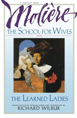 The School for Wives, and the Learned Ladies