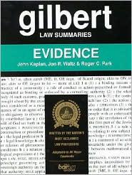 Evidence (Gilbert Law Summaries)