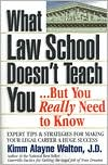 What Law School Doesn't Teach You... But You Really Need to Know