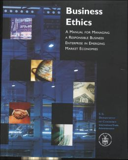 Business Ethics: A Manual for Managing a Responsible Business Enterprise in Emerging Market Economies