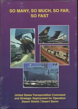So Many, So Much, So Far, So Fast: United States Transportation Command and Strategic Deployment for Operation Desert Shield/Desert Storm