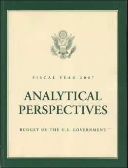 Analytical Perspectives: Budget of the United States Government, Fiscal Year 2007