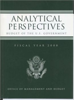 Analytical Perspectives: Budget of the United States Government, Fiscal Year 2008: Budget of the United States Government, Fiscal Year 2008
