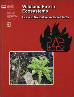 Wildland Fire Ecosystems: Fire and Nonnative Invasive Plants