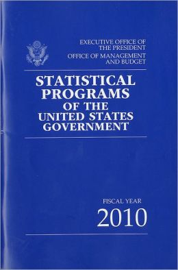 Statistical Programs of the United States Government, Fiscal Year 2010