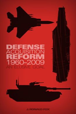 Defense Acquisition Reform, 1960-2009: An Elusive Goal: An Elusive Goal