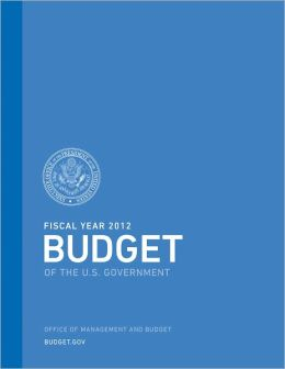 The President's Budget for Fiscal Year 2012