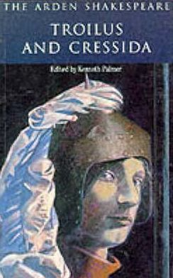 Troilus and Cressida (Arden Shakespeare, Second Series)