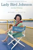 Book Cover Image. Title: Lady Bird Johnson:  An Oral History, Author: Michael Gillette