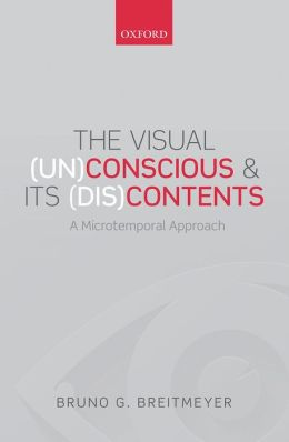 The Visual (Un)Conscious and Its (Dis)Contents: A microtemporal approach