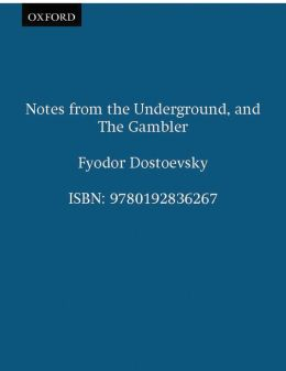 Notes from the Underground, and The Gambler
