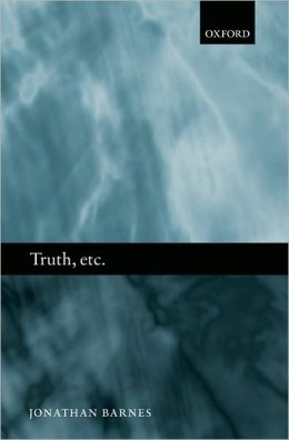 Truth, etc. : Six Lectures on Ancient Logic: Six Lectures on Ancient Logic